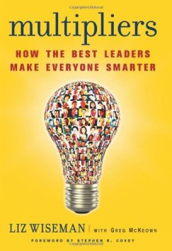Multipliers-How-The-Best-Leaders-Make-Everyone-Smarter